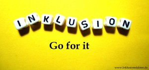 Inklusion go for it ©Inklusionsfakten.de